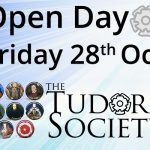 Tudor Society Open Day – Friday 28 October
