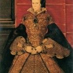 Mary I – An Underappreciated Queen