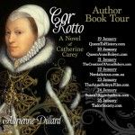 Cor Rotto: A Novel of Catherine Carey Book Tour