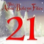 Day 21 of the Anne Boleyn Files Advent Calendar
