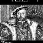 Henry VIII's Health in a Nutshell – New book out today!