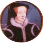 22 March 1519 – Birth of Katherine Willoughby, Duchess of Suffolk