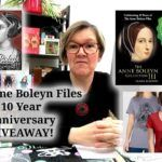 Celebrating 10 Years of the Anne Boleyn Files with a giveaway!