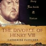 Henry versus Catherine: Who's Who in the Diplomacy by Catherine Fletcher
