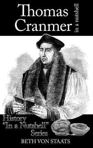 Thomas Cranmer in a Nutshell