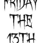 Friday 13th - Good Luck!