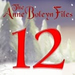 Day 12 of the Anne Boleyn Files Advent Calendar