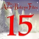 Day 15 of the Anne Boleyn Files Advent Calendar