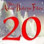 Day 20 of the Anne Boleyn Files Advent Calendar
