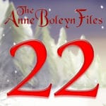 Day 22 of the Anne Boleyn Files Calendar